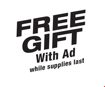 FREE GIFT. With Ad while supplies last