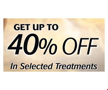 get up to 40% Off In Selected Treatments