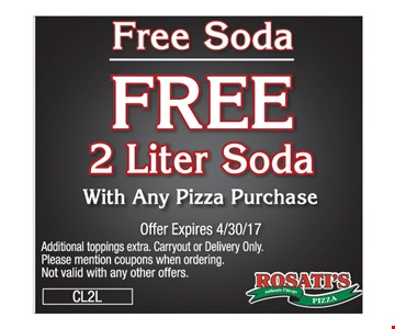 Free 2 Liter Soda with any pizza purchase. Offer Expires 4/30/17. Additional toppings extra. Carryout or Delivery Only. Please mention coupons when ordering. Not valid with any other offers. CL2L