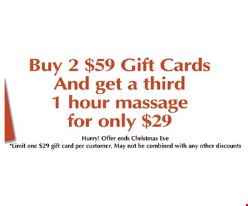 buy 2 $59 gift cards and get a third 1 hour massage for only $29