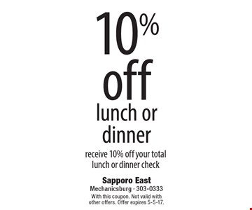 Receive 10% off your total lunch or dinner check. With this coupon. Not valid with other offers. Offer expires 5-5-17.