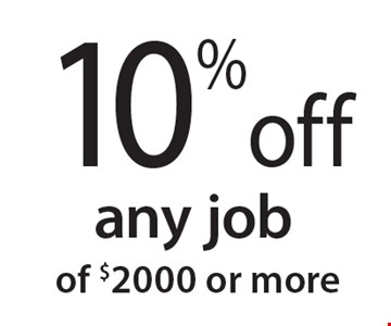 10% off any job of $2000 or more. 12/15/17.