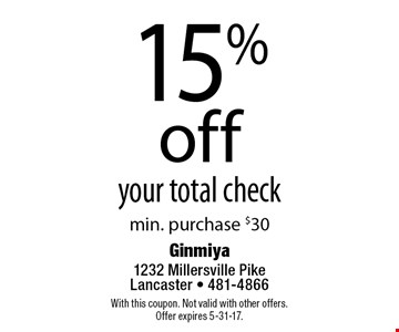 15% off your total check min. purchase $30. With this coupon. Not valid with other offers.Offer expires 5-31-17.