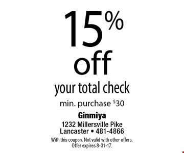 15% off your total check min. purchase $30. With this coupon. Not valid with other offers.Offer expires 8-31-17.