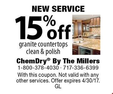 NEW SERVICE. 15% off granite countertops clean & polish. With this coupon. Not valid with anyother services. Offer expires 4/30/17. GL