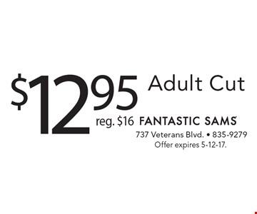 $12.95 Adult Cut reg. $16. Offer expires 5-12-17.