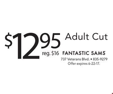 $12.95 Adult Cut, reg. $16. Offer expires 6-22-17.