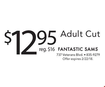 $12.95 Adult Cut. Reg. $16. Offer expires 2/22/18.