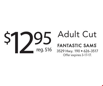 $12.95 Adult Cut. Reg. $16. Offer expires 3-17-17.