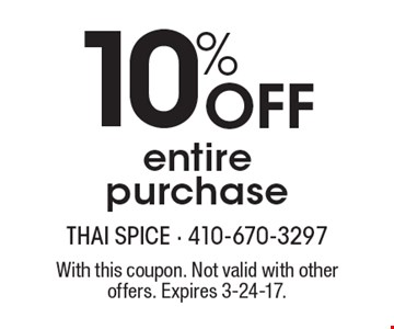 10% Off entire purchase. With this coupon. Not valid with other offers. Expires 3-24-17.