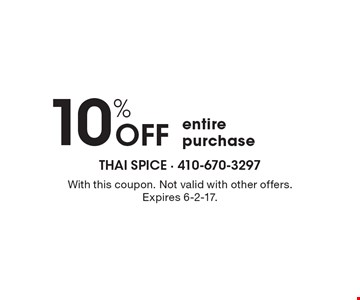 10% OFF entire purchase. With this coupon. Not valid with other offers. Expires 6-2-17.