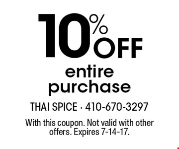 10% Off entire purchase. With this coupon. Not valid with other offers. Expires 7-14-17.