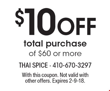 $10 Off total purchase of $60 or more. With this coupon. Not valid with other offers. Expires 2-9-18.
