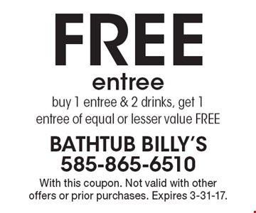 free entree, buy 1 entree & 2 drinks, get 1 entree of equal or lesser value FREE. With this coupon. Not valid with other offers or prior purchases. Expires 3-31-17.