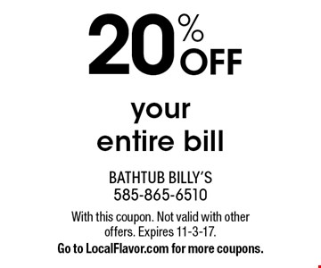 20% OFF your entire bill. With this coupon. Not valid with other offers. Expires 11-3-17. Go to LocalFlavor.com for more coupons.