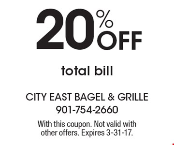 20% Off total bill. With this coupon. Not valid with other offers or prior purchases. Expires 3-31-17.