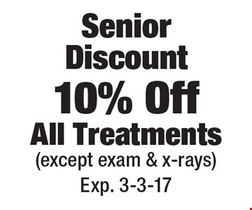 Senior Discount 10% Off All Treatments (except exam & x-rays). Exp. 3-3-17