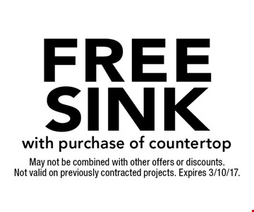 Free sink with purchase of countertop. May not be combined with other offers or discounts. Not valid on previously contracted projects. Expires 3/10/17.