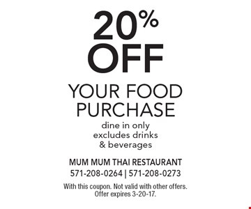 20% off your food purchase. Dine in only, excludes drinks & beverages. With this coupon. Not valid with other offers. Offer expires 3-20-17.