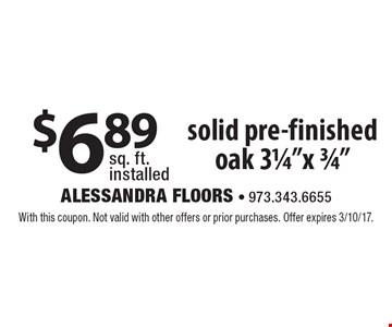 $6.89 sq. ft. installed solid pre-finished oak 31/4