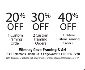 40% off 3 Or More Custom Framing Orders. 20% off 1 Custom Framing Order. 30% off 2 Custom Framing Orders. With this coupon. Not valid with other offers or prior purchases. Offer expires 6-2-17.