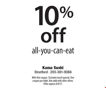 10% Off All-You-Can-Eat. With this coupon. Excludes lunch special. One coupon per table. Not valid with other offers.Offer expires 8/4/17.