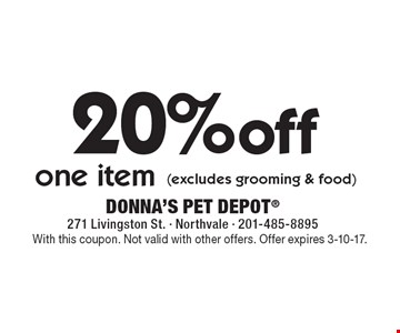 20%off one item (excludes grooming & food). With this coupon. Not valid with other offers. Offer expires 3-10-17.
