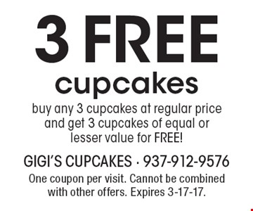 3 FREE cupcakes buy any 3 cupcakes at regular price and get 3 cupcakes of equal or lesser value for FREE! One coupon per visit. Cannot be combined with other offers. Expires 3-17-17.