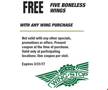 Free Five Boneless Wings With Any Wing Purchase. Not valid with any other specials, promotions or offers. Present coupon at the time of purchase. Valid only at participating locations. One coupon per visit. Expires 3/31/17