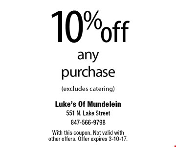 10% off any purchase (excludes catering). With this coupon. Not valid with other offers. Offer expires 3-10-17.