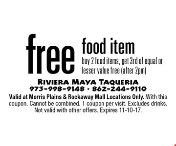 Free food item. Buy 2 food items, get 3rd of equal or lesser value free (after 2pm). Valid at Morris Plains & Rockaway Mall Locations Only. With this coupon. Cannot be combined. 1 coupon per visit. Excludes drinks. Not valid with other offers. Expires 11-10-17.