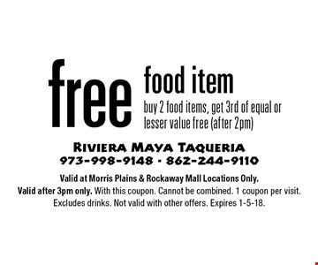 Free food item. Buy 2 food items, get 3rd of equal or lesser value free (after 2pm). Valid at Morris Plains & Rockaway Mall Locations Only. Valid after 3pm only. With this coupon. Cannot be combined. 1 coupon per visit. Excludes drinks. Not valid with other offers. Expires 1-5-18.