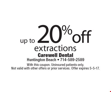 Up to 20% off extractions. With this coupon. Uninsured patients only. Not valid with other offers or prior services. Offer expires 5-5-17.