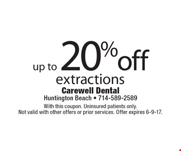 Up to 20% off extractions. With this coupon. Uninsured patients only. Not valid with other offers or prior services. Offer expires 6-9-17.