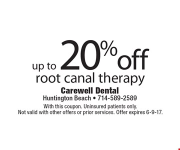 Up to 20% off root canal therapy. With this coupon. Uninsured patients only. Not valid with other offers or prior services. Offer expires 6-9-17.