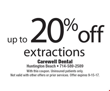 Up to 20% off extractions. With this coupon. Uninsured patients only. Not valid with other offers or prior services. Offer expires 9-15-17.