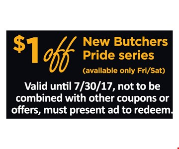 $1 Off New Butchers Pride Series