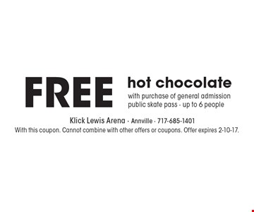 Free hot chocolate. With purchase of general admission public skate pass - up to 6 people. With this coupon. Cannot combine with other offers or coupons. Offer expires 2-10-17.