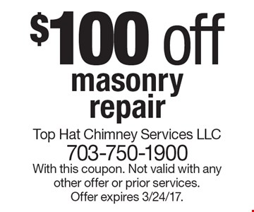 $100 off masonry repair. With this coupon. Not valid with any other offer or prior services. Offer expires 3/24/17.