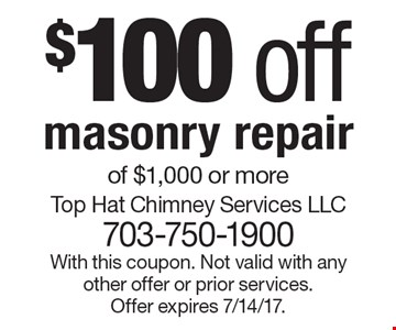 $100 off masonry repair of $1,000 or more. With this coupon. Not valid with any other offer or prior services. Offer expires 7/14/17.