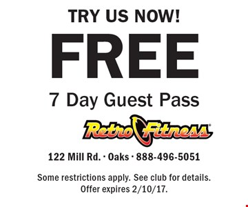 TRY US NOW! Free 7 Day Guest Pass. Some restrictions apply. See club for details.Offer expires 2/10/17.