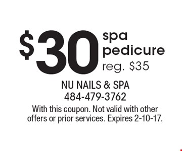 $30 spa pedicure, reg. $35. With this coupon. Not valid with other offers or prior services. Expires 2-10-17.