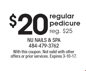 $20 regular pedicure. Reg. $25. With this coupon. Not valid with other offers or prior services. Expires 3-10-17.