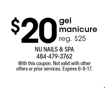 $20 gel manicure. Reg. $25. With this coupon. Not valid with other offers or prior services. Expires 6-9-17.