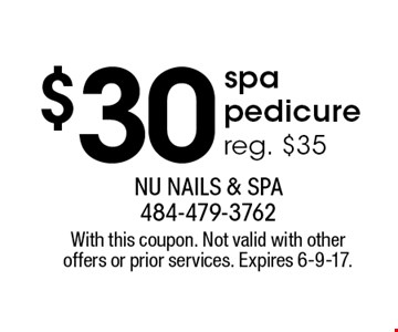 $30 spa pedicure. Reg. $35. With this coupon. Not valid with other offers or prior services. Expires 6-9-17.