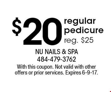 $20 regular pedicure. Reg. $25. With this coupon. Not valid with other offers or prior services. Expires 6-9-17.