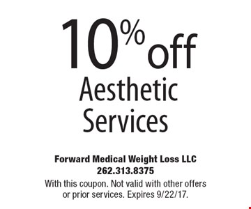 10% off Aesthetic Services. With this coupon. Not valid with other offers or prior services. Expires 9/22/17.