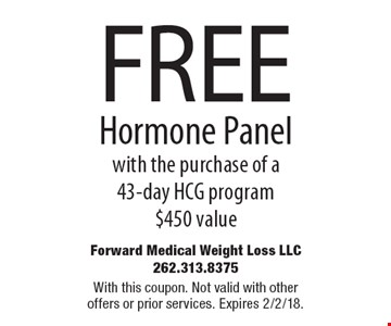 Free hormone panel with the purchase of a 43-day HCG program. $450 value. With this coupon. Not valid with other offers or prior services. Expires 2/2/18.