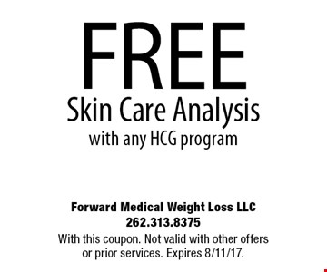 FREE Skin Care Analysis with any HCG program. With this coupon. Not valid with other offers or prior services. Expires 8/11/17.