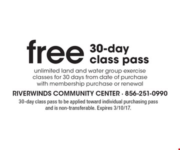 Free 30-day class pass. Unlimited land and water group exercise classes for 30 days from date of purchase with membership purchase or renewal. 30-day class pass to be applied toward individual purchasing pass and is non-transferable. Expires 3/10/17.